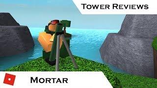 Mortar (Updated) | Tower Reviews | Tower Battles [ROBLOX]