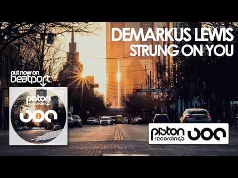 Demarkus Lewis - Strung On You (Main Mix)