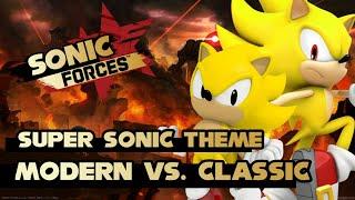 Super Sonic Theme | Modern vs. Classic | Sonic Forces ~Dual Mix~