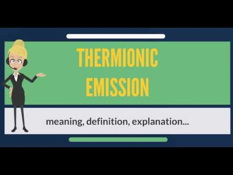 What is THERMIONIC EMISSION? What does THERMIONIC EMISSION mean? THERMIONIC EMISSION meaning