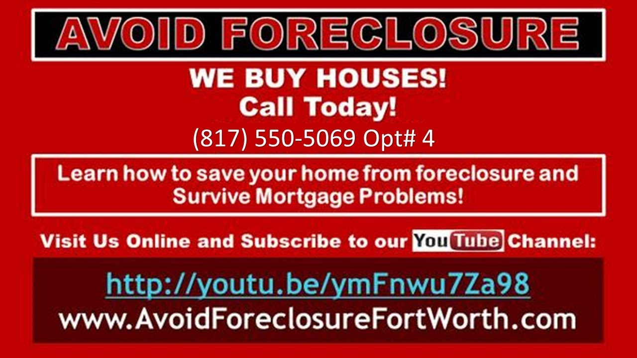 How to Stop Foreclosure in Fort Worth TX Video | Call NOW (817) 550-5069 Opt# 4