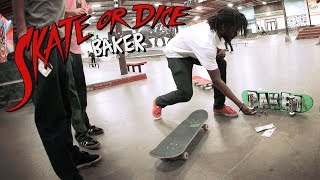 Skate Or Dice With Baker