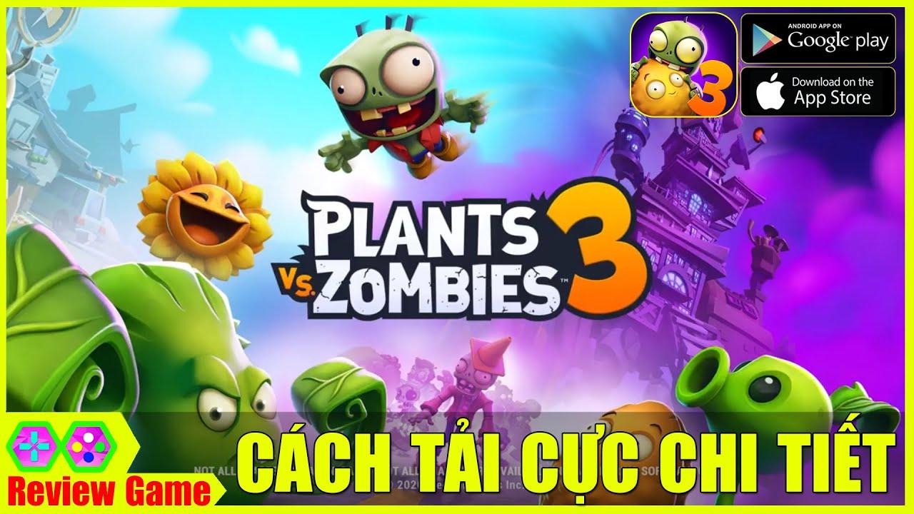 Plants vs Zombies 3 – CÁCH TẢI Cực Chi Tiết Siêu Phẩm HOA QUẢ NỔI GIẬN 3 Của EA Mới Ra Mắt