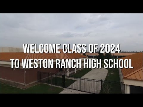Welcome Class of 2024 to Weston Ranch High School