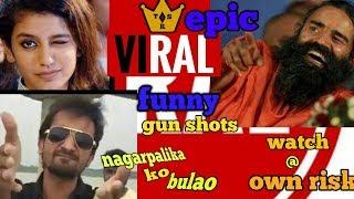 Priya prakesh warrier !! Epic funny gunshot !! With!! nagarpalika!! ft...much more.