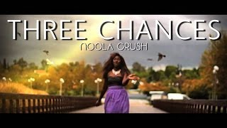Noola Crush - 3 Chances (Official Music Video) [2013] M/V