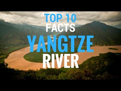 Top 10 Facts about The Yangtze River