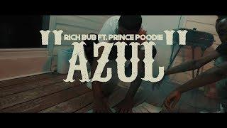 Rich Bub x Prince Poodie - Azul (Music Video)