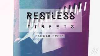 "Restless Streets - ""Sugar-Free"""