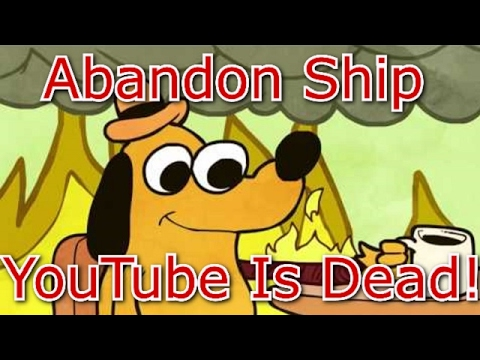 Abandon Ship YT IS Dead! Holy Shit Wtf Is Going On?!
