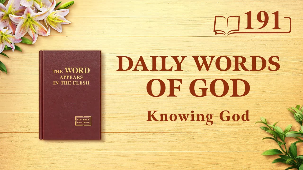 """Daily Words of God   """"God Himself, the Unique X""""   Excerpt 191"""