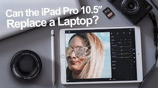 """Can the iPad Pro 10.5"""" replace a laptop? Photographers review - in 4K"""