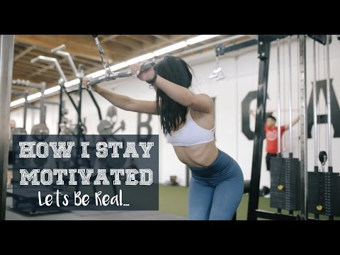 How I Stay Motivated | Let's Be Real...