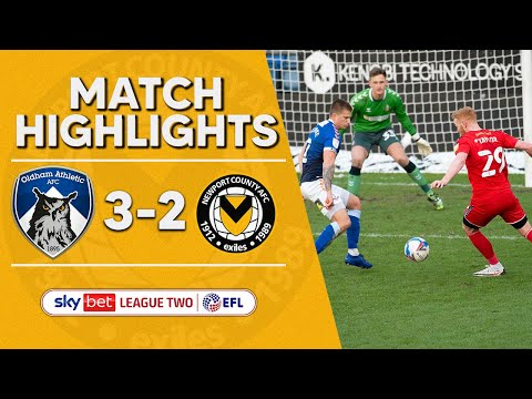 Oldham Newport Goals And Highlights