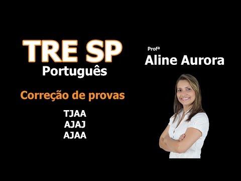 Correção de provas FCC - TRE-SP - Português ( TJAA, AJAJ e AJAA )