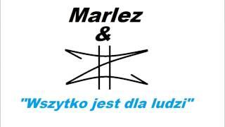 Marlez & Złoty - Wszystko jest dla ludzi