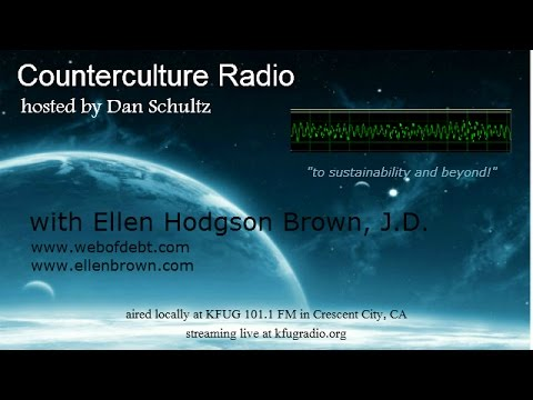 Interview with Ellen Hodgson Brown; The Web of Debt and the Public Bank Solution