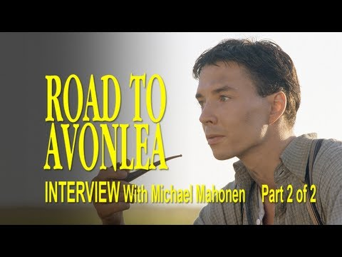 Interview with Michael Mahonen (Gus Pike from Road to Avonlea) - Part 2