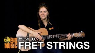 Level 1: How to Fret Strings - Fretting Lesson