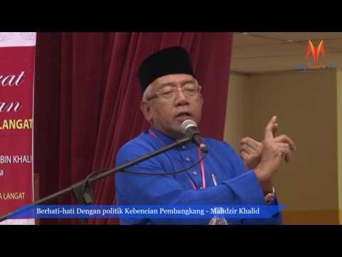 Berhati-hati Dengan Politik Kebencian Pembangkang - Mahdzir Khalid