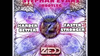Zedd - Stache vs Harder Better Faster Stronger (Stephan Evans Bootleg)