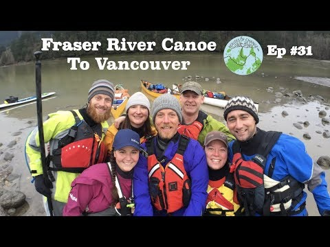 Fraser River Canoe To Vancouver Ep #31
