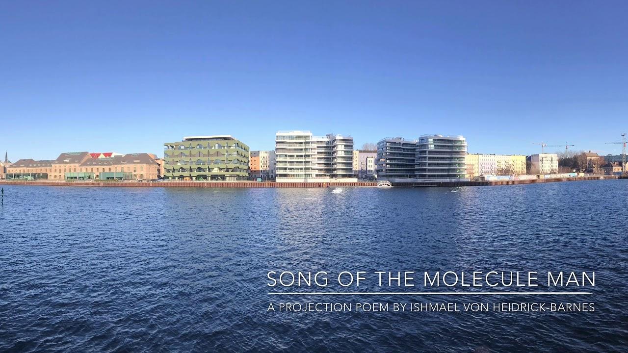 SONG OF THE MOLECULE MAN:  A Projection Poem by Ishmael von Heidrick-Barnes