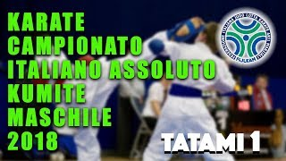 Karate Campionato Assoluto Kumite Maschile 2018 - Tatami 1