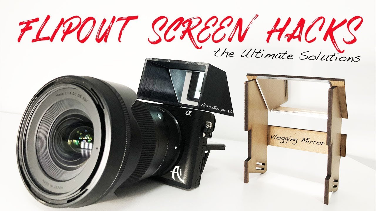 Flip Out Screen HACKS for Sony Alpha Cameras