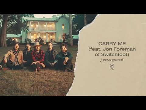 NEEDTOBREATHE – Carry Me