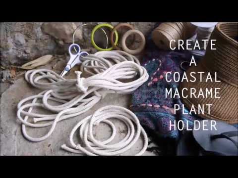 Macrame: How to Make a Coastal Look Plant Hanger Beginner's Guide