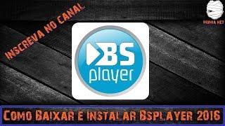 Como Baixar e Instalar BSplayer 2016