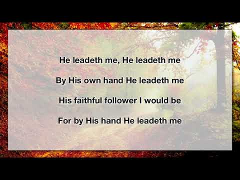 He Leadeth Me (With Lyrics)