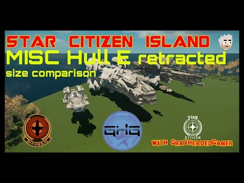 Star Citizen Island - MISC Hull E retracted size = huge