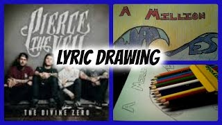 Pierce The Veil  The Divine Zero Lyric Drawing