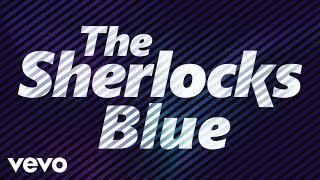 The Sherlocks - Blue