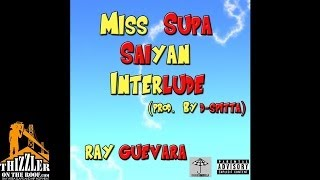 Ray Guevara - Miss Supa Saiyan Interlude