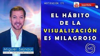 EL HÁBITO DE LA VISUALIZACIÓN ES MILAGROSO    Motivación Coaching 171