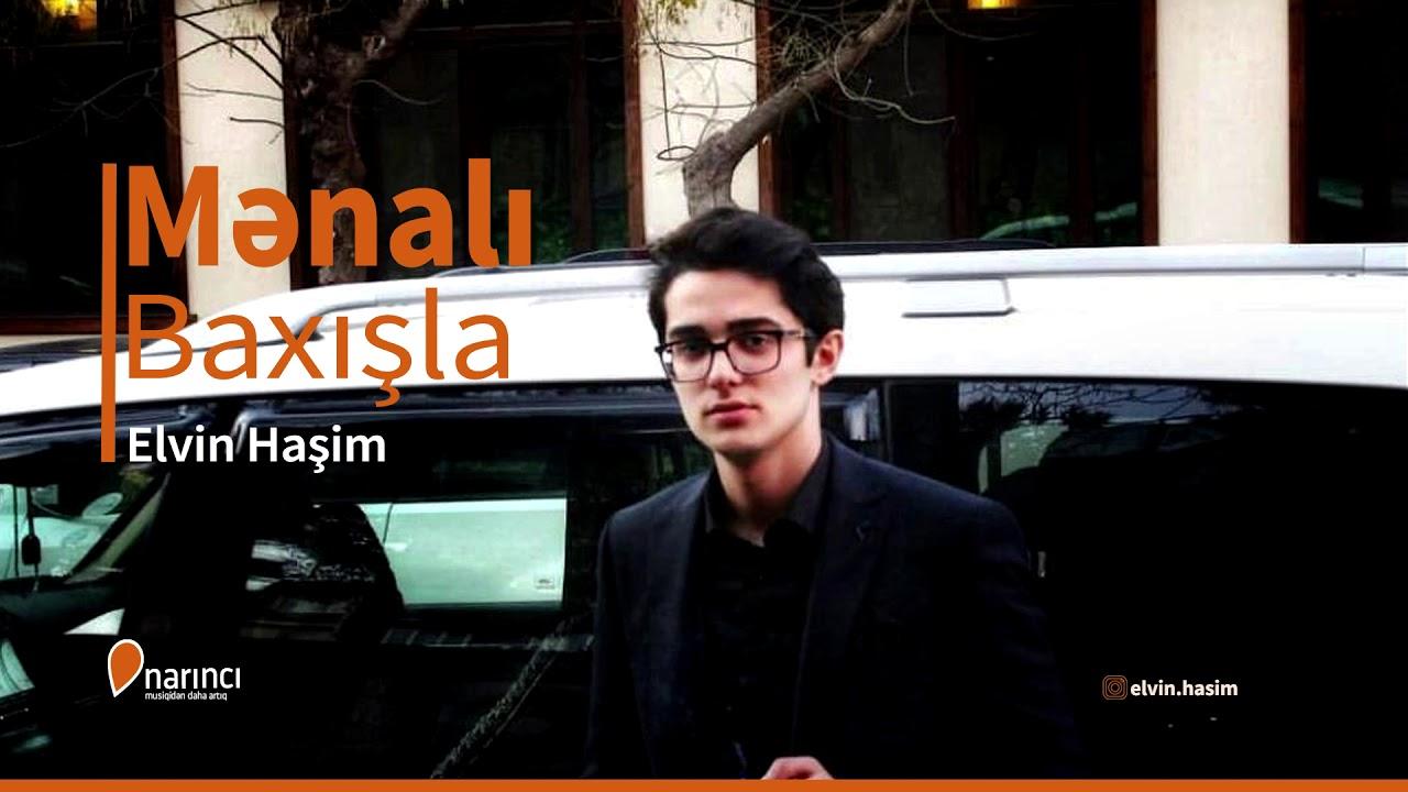 Elvin Hasim - Menalı Baxişla(Yeni 2019)