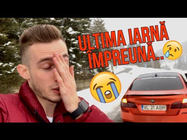 *56 Vlog/CarVlog - ULTIMA IARNĂ ÎMPREUNĂ..😭+ Cinematic
