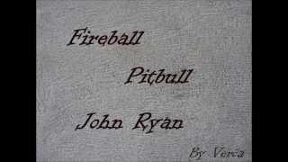 Pitbull - Fireball feat. John Ryan (Lyrics video)