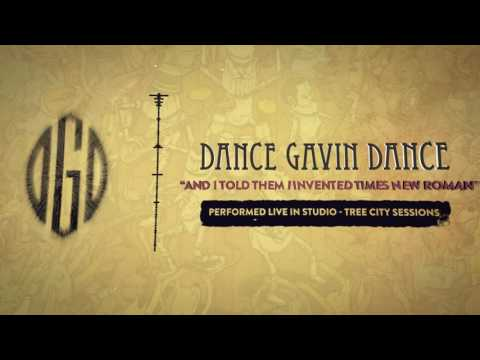 dance-gavin-dance-and-i-told-them-i-invented-times-new-roman-tree-city-sessions-riserecords