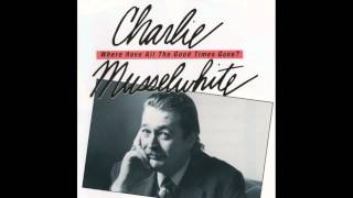 Charlie Musselwhite - Where Have All The Good Times Gone ? ( Full Album ) 1992