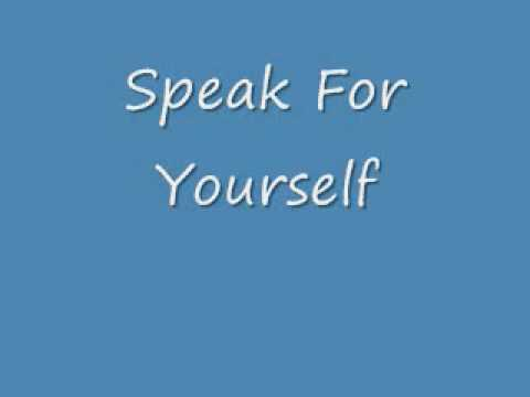 Speak For Yourself.wmv
