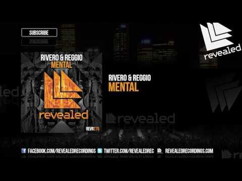 RIVERO & REGGIO - Mental [OUT NOW!]