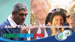 About Fiona Viotti Family,husband.