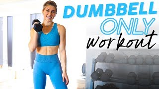 The Ultimate Dumbbell Only Full Body Workout!
