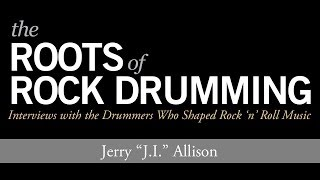 "Jerry ""JI"" Allison Interview - The Roots of Rock Drumming"