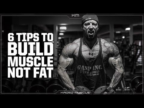 6 TIPS TO BUILD MUSCLE WITHOUT FAT | KAGED MUSCLE