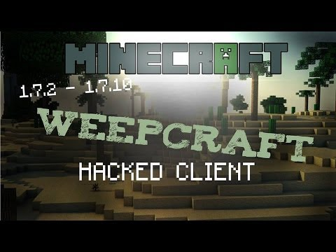 Minecraft 1.7.2 - 1.7.10 : Hacked Client - Weepcraft ! - All you need in one Client ! [HD]
